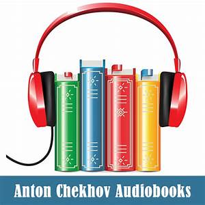 Amazon.com: Anton Chekhov Audiobook Collection: Appstore ...