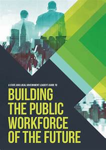 Guide To Building The Public Workforce Of The Future