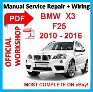 Official Workshop Manual Service Repair For Bmw X3 F25 2010