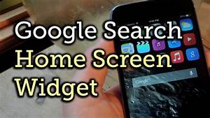 Add a Google Search Bar Widget to Your iPhone's Home ...