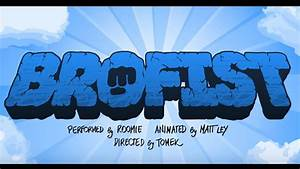 BROFIST (PewDiePie Song, By Roomie) - YouTube