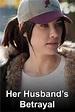 Her Husband's Betrayal (TV) (2013) - FilmAffinity