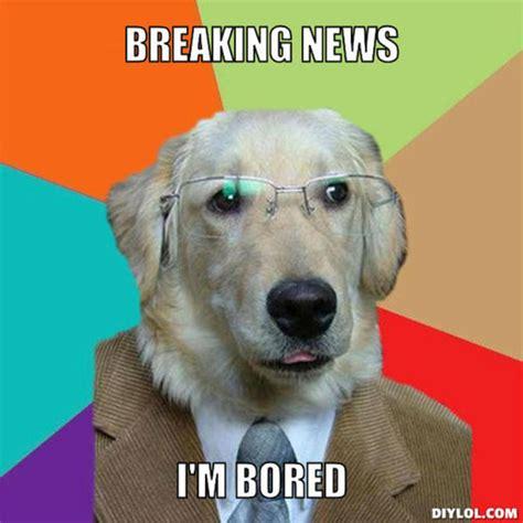 Doggy Meme - 15 painfully relatable bored memes