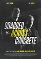 Dragged Across Concrete - PosterSpy