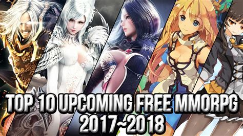 Top 10 Upcoming Free Mmorpg Games 20172018  Freemmostationcom Youtube