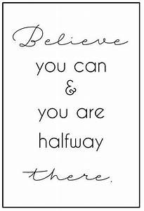 Sprüche Im Bilderrahmen : believe you can and you are halfway there sprueche f r bilderrahmen schwarz wei 10x15 ~ Frokenaadalensverden.com Haus und Dekorationen