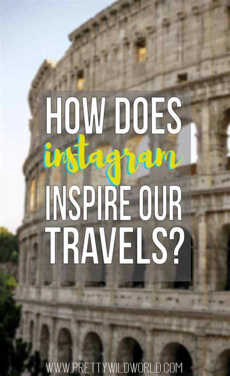 How Does Instagram Inspire Our Next Travel Destination