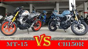 Honda Cb150r Vs New Yamaha Mt15