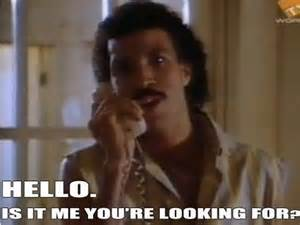 Lionel Richie Hello Is It Me Looking for You