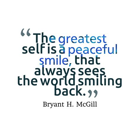 Self Image Quotes Picture 187 Bryant H Mcgill Quote About Smile