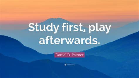 daniel  palmer quote study  play
