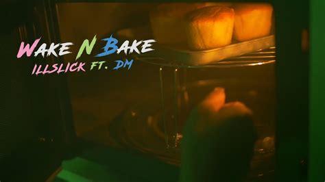 bake wake illslick dm