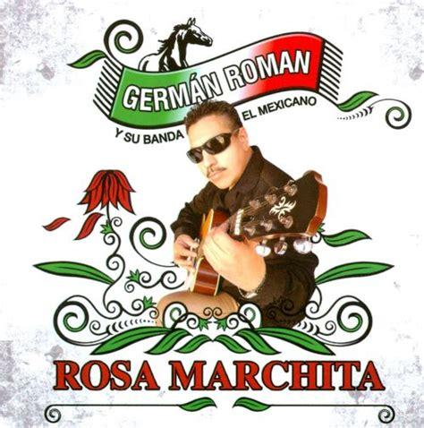 Rosa Marchita Germán Román Songs Reviews Credits