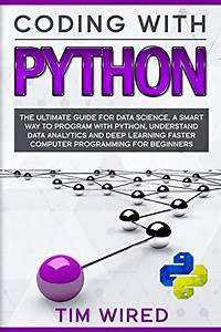Coding With Python A Simple Guide To Start Learning Lots Of Exercises And Projects For Distributed Computing Systems Python For Beginners Band 3