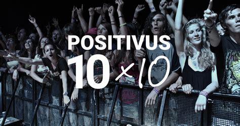 'Positivus 10x10': Nozīmīgākais festivāls Ziemeļeiropā ...