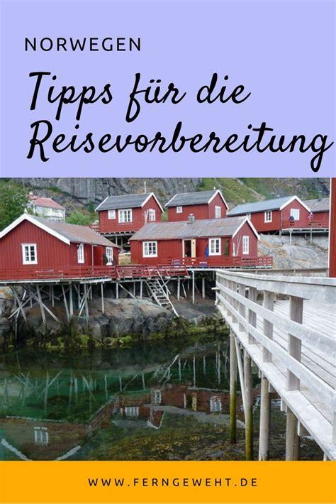 urlaub in norwegen was muß ich beachten norwegen tipps f 252 r die reisevorbereitung norwegen norwegen reisen skandinavien reisen und