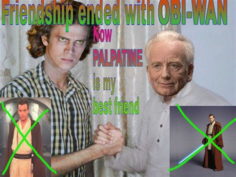 Friendship Ended With Template Friendship Ended With Obi Wan Friendship Ended With
