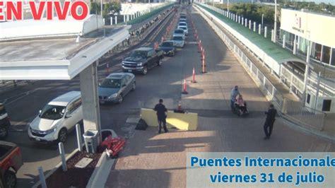 Puentes Internacionales Nuevo Laredo EN VIVO HOY viernes ...