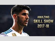 Marco Asensio 201718 Amazing Skill Show HD YouTube