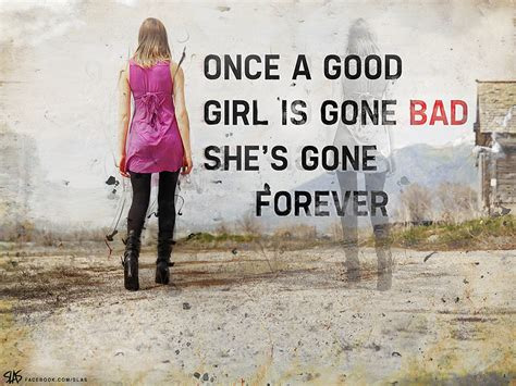 Bad Girl Gone Bad Quotes Quotesgram