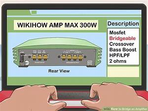 How To Bridge An Amplifier  7 Steps  With Pictures