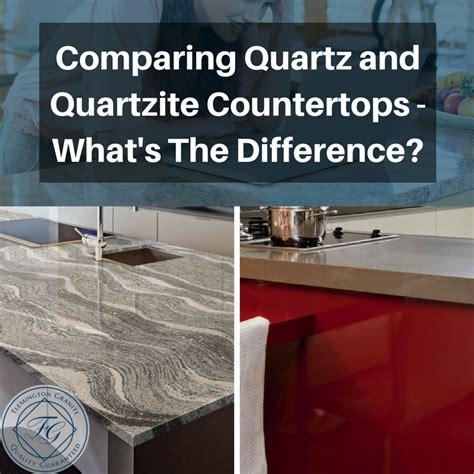 comparing quartz and quartzite countertops what s the