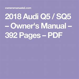 2018 Audi Q5    Sq5  U2013 Owner U0026 39 S Manual  U2013 392 Pages  U2013 Pdf