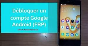 Comment Débloquer Un Contact : comment d bloquer un compte google frp sur android tuto high tech ~ Maxctalentgroup.com Avis de Voitures