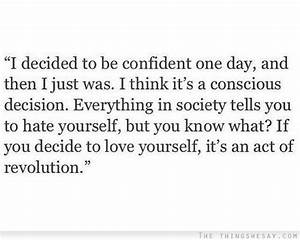 I decided to be... Confident Decision Quotes