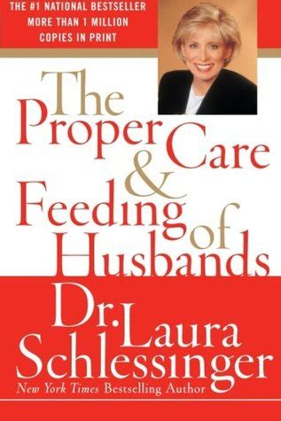 proper care  feeding  husbands  laura  schlessinger reviews discussion