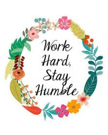 Work Hard Stay Humble Quote Flowers