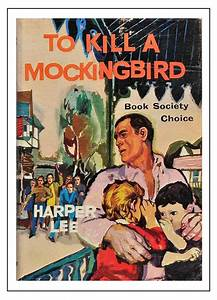 11 To Kill A Mockingbird Book Covers We U0026 39 Ll Always Remember