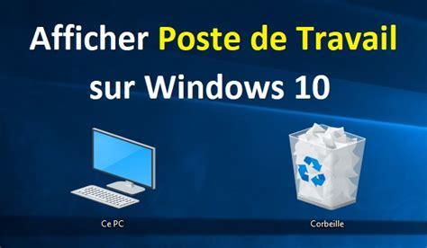 Comment Afficher Poste De Travail Windows 10 Sur Le Bureau