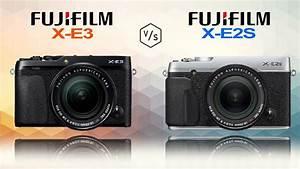 FujiFilm X-E3 vs FujiFilm X-E2S - YouTube