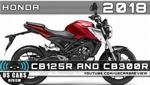 Honda Cb125r 2018 : 2018 honda cb125r and 2018 honda cb300r review youtube ~ Melissatoandfro.com Idées de Décoration
