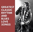 17 Greatest Classic Rhythm and Blues Love Songs - Spinditty
