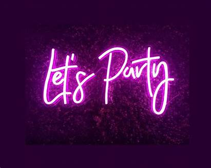 Party Neon Sign Let Nights Order Signs