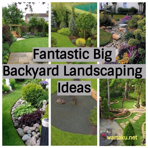 fantastic big backyard landscaping ideas wartakunet