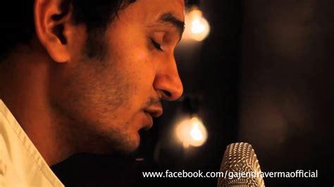 Emptiness- Acoustic -gajendra Verma- Tune Mere Jaana