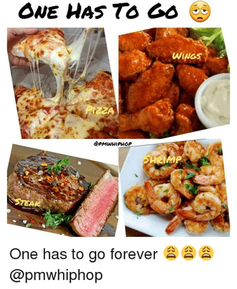 cuisine to go one has to go wings hrim steak one has to go forever