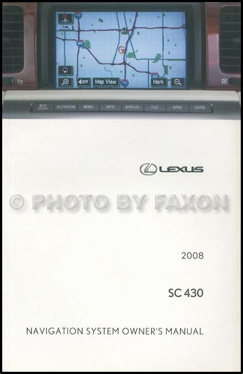 auto manual repair 2008 toyota 4runner navigation system 2008 lexus sc 430 navigation system owners manual original