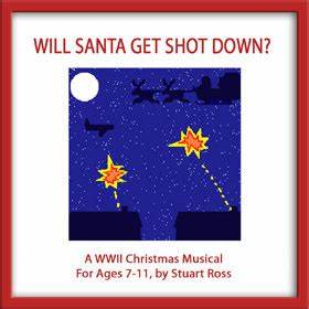 World War 2 Christmas School Musical Will Santa Get Shot Down