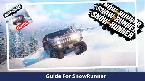 Anytime, anywhere, across your devices. Guide for SnowRunner Truck for Android - APK Download