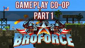 Broforce co-op Gameplay 2 players - part [1] - YouTube