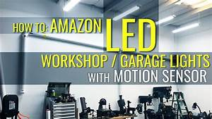 How To  Costco Amazon Led Shop  Garage Lights With Motion