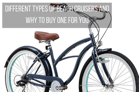 Different Types Of Beach Cruisers And Why To Buy One For