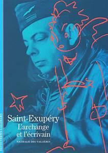 Livre SaintExupéry, L'archange et l'écrivain, Nathalie Des Vallières, Gallimard, Découvertes