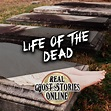 Life of The Dead   EPP 333 - Real Ghost Stories Online