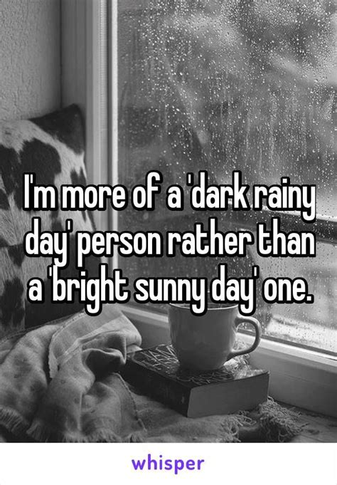 I'm more of a 'dark rainy day' person rather than a