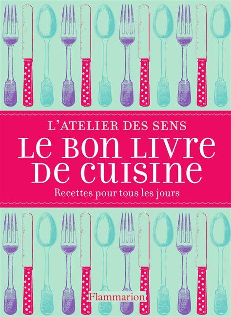 livre de cuisine pour tous les jours le bon livre de cuisine recettes pour tous les jours by